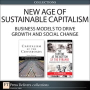 New Age of Sustainable Capitalism - Business Models to Drive Growth and Social Change (Collection), ePub, The ebook by Stuart L. Hart,C.K. Prahalad