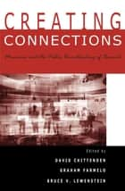 Creating Connections ebook by David Chittenden,Graham Farmelo,Bill Nye,Bruce V. Lewenstein, Cornell University