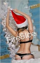 Fire&Ice - #MerryChristmasFireandIce ebook by Allie Kinsley