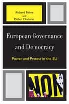 European Governance and Democracy ebook by Richard Balme,Didier Chabanet