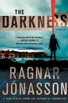 The Darkness - A Thriller ebook by Ragnar Jonasson