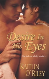 Desire In His Eyes ebook by Kaitlin O'Riley