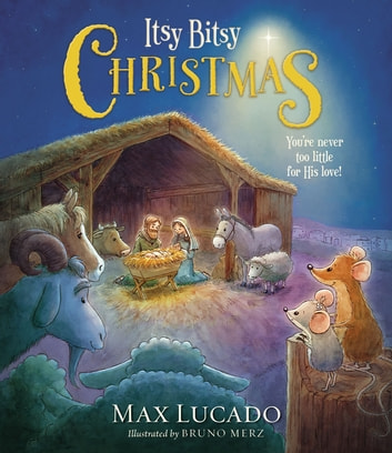 itsy bitsy christmas youre never too little for his love ebook by max