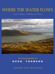 Where the Water Flows: The Photography of Hugh Thomson ebook by Thomson, Hugh, R