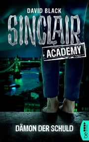 Sinclair Academy - 08 - Dämon der Schuld ebook by David Black
