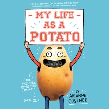 My Life as a Potato audiobook by Arianne Costner