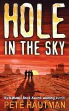 Hole in the Sky ebook by Pete Hautman