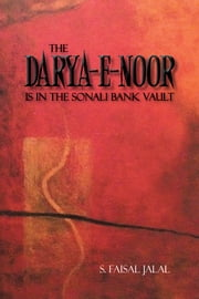 The Darya-E-Noor is in The Sonali Bank Vault ebook by S. Faisal Jalal