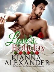 Love's Holiday - Phoenix Files, #4 ebook by Kianna Alexander