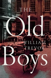 The Old Boys ebook by William Trevor