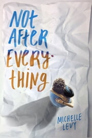 Not After Everything ebook by Michelle Levy