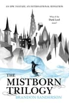 Mistborn Trilogy Boxed Set - The Final Empire, The Well of Ascension, The Hero of Ages ekitaplar by Brandon Sanderson