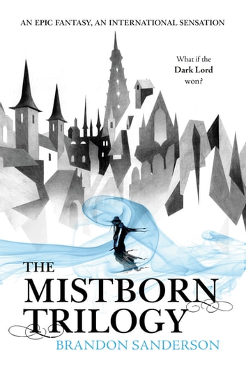 Mistborn Trilogy Boxed Set - The Final Empire, The Well of Ascension, The Hero of Ages eBook by Brandon Sanderson