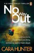 No Way Out - DI Fawley Thriller Book 3 ebook by Cara Hunter
