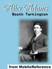 Alice Adams (Mobi Classics) ebook by Booth Tarkington