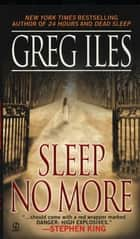 Sleep No More ebook by Greg Iles