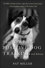 The Power of Positive Dog Training ebook by Kobo.Web.Store.Products.Fields.ContributorFieldViewModel