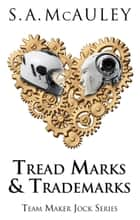 Tread Marks & Trademarks ebook by S.A. McAuley