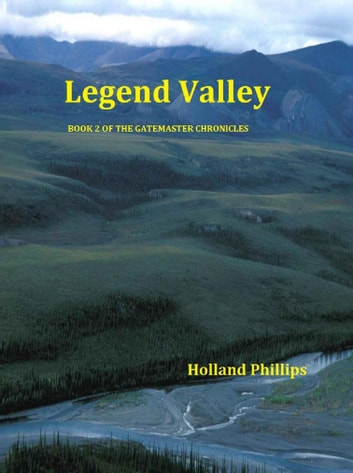 Legend Valley ebook by Holland Phillips