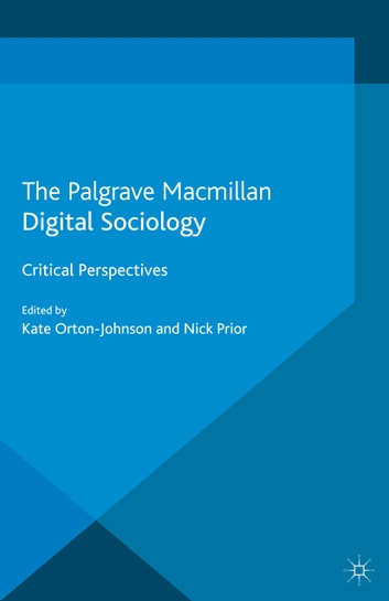 Digital Sociology - Critical Perspectives ebook by