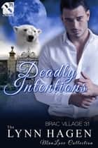 Deadly Intentions ebook by Lynn Hagen
