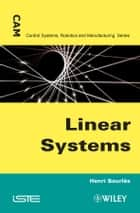 Linear Systems ebook by Godfrey K. Kwan, Henri Bourlès