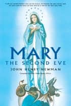 Mary ebook by John Henry Cardinal Newman