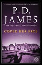 Cover Her Face ebook by P.D. James