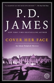 Cover Her Face - An Adam Dalgliesh Mystery ebook by P.D. James