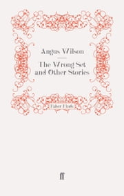 The Wrong Set and Other Stories ebook by Angus Wilson