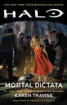 Halo: Mortal Dictata - Book Three of the Kilo-Five Trilogy ebook by Karen Traviss