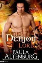 The Demon Lord ebook by Paula Altenburg