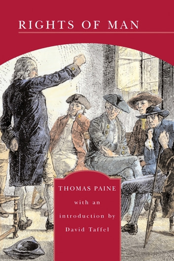 Rights of Man (Barnes & Noble Library of Essential Reading) eBook by Thomas Paine