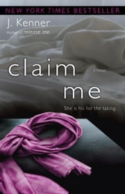 Claim Me - The Stark Series #2 ebook by J. Kenner
