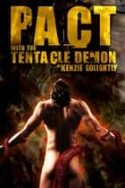 Pact with the Tentacle Demon ebook by Kenzie Golightly