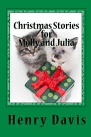 Christmas Stories for Molly and Julia ebook by Henry Davis