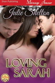 Loving Sarah ebook by Julie Shelton