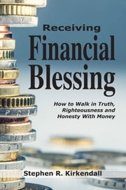 Receiving Financial Blessing ebook by Stephen R. Kirkendall