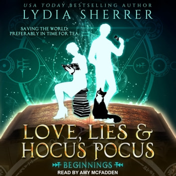 Love, Lies, and Hocus Pocus - Beginnings audiobook by Lydia Sherrer