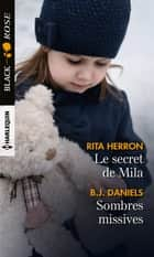 Le secret de Mila - Sombres missives ebook by Rita Herron, B.J. Daniels