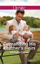 Demanding His Brother's Heirs 電子書 by Michelle Celmer