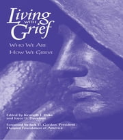 Living With Grief - Who We Are How We Grieve ebook by Kenneth J. Doka,Joyce D. Davidson
