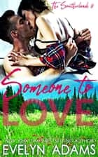 Someone to Love - The Southerlands, #8 ebook by Evelyn Adams