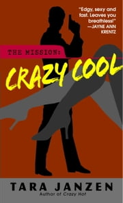 Crazy Cool ebook by Tara Janzen