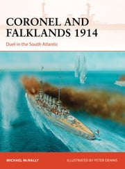 Coronel and Falklands 1914 - Duel in the South Atlantic ebook by Michael McNally,Peter Dennis