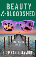 Beauty & Bloodshed ebook by Stephanie Damore