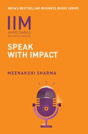 IIMA-Speak with Impact - Speak With Impact ebook by Meenakshi Sharma