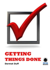 Getting Things Done ebook by Dermot Duff