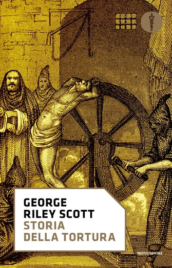 Storia della tortura ebook by George Riley Scott