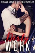 Dirty Work - Filthy Series, #1 ebook by Chelle Bliss, Brenda Rothert